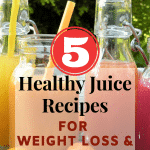 5 Healthy Juice Recipes for Weight Loss & Detoxification