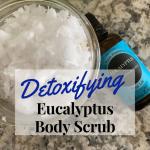Detoxifying Eucalyptus Sugar Scrub